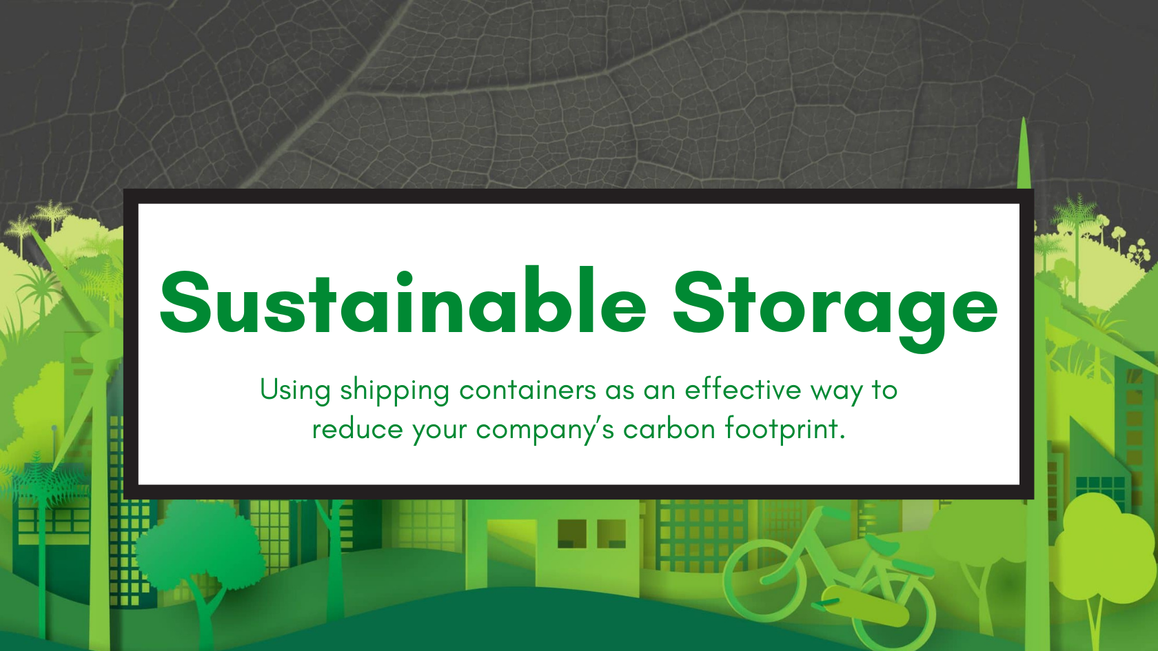 Shipping Containers as a Sustainable Storage Solution