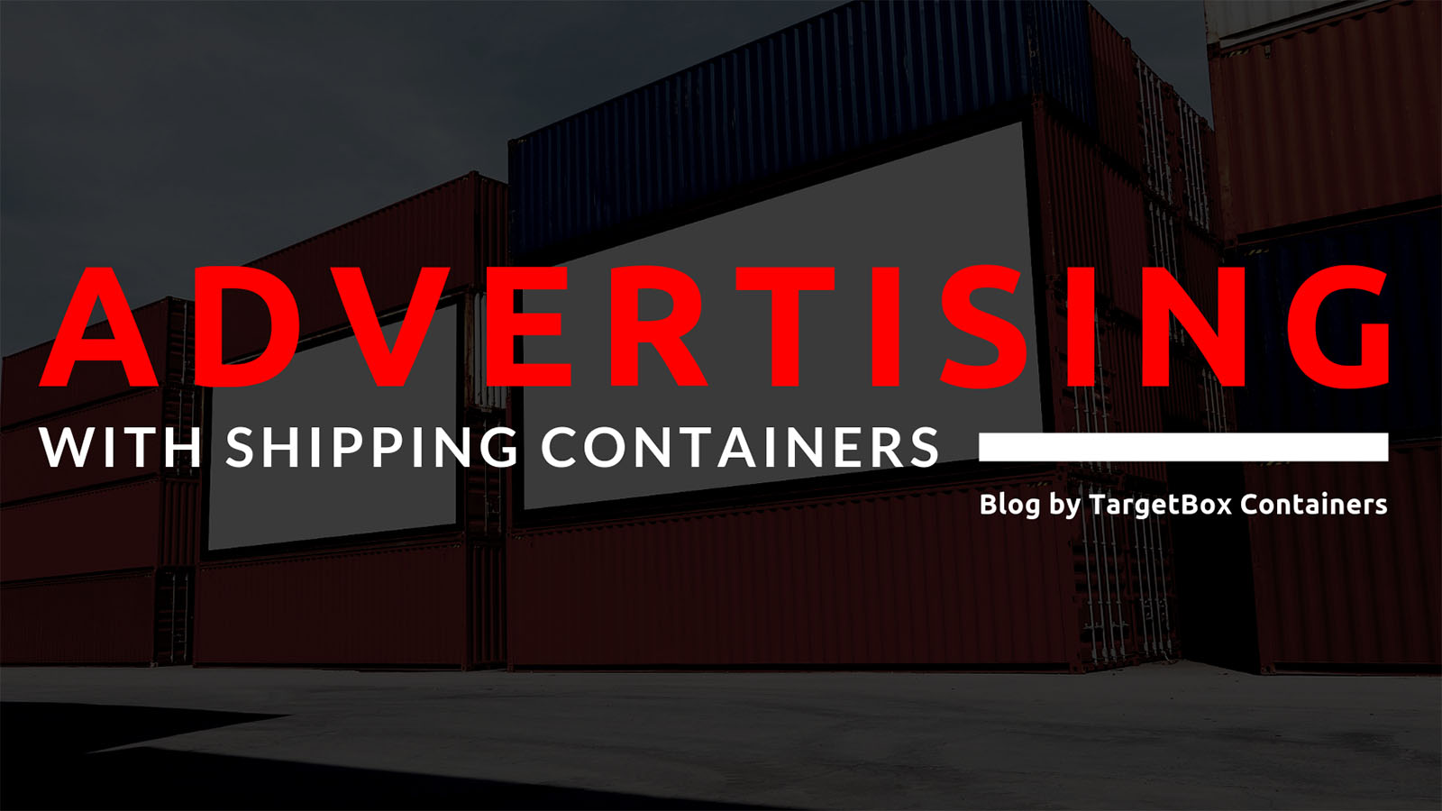 Using a Shipping Container for Advertising and Brand Awareness - TargetBox Container Rental & Sales
