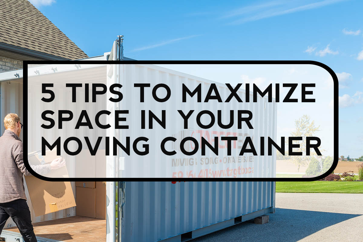 5 tips to maximize space in your moving container - TargetBox Containers