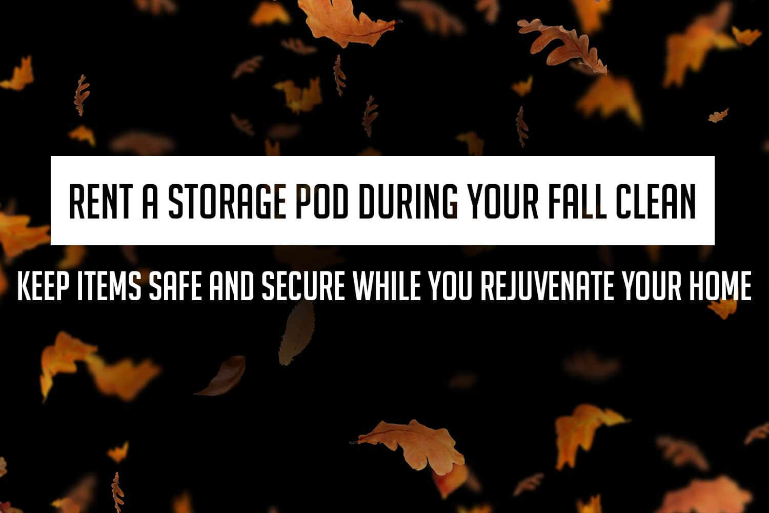 Rent A Storage Pod During Your Fall Clean